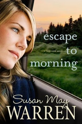 Escape to Morning - eBook  -     By: Susan May Warren