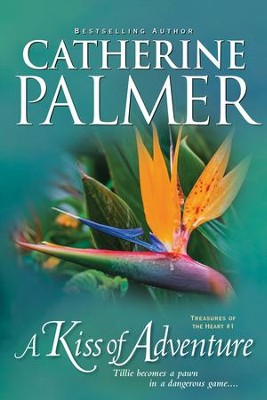 A Kiss of Adventure - eBook  -     By: Catherine Palmer