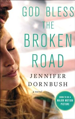 God Bless the Broken Road  -     By: Jennifer Dornbush