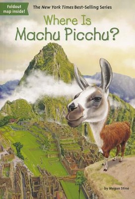 Where Is Machu Picchu?  -     By: Megan Stine