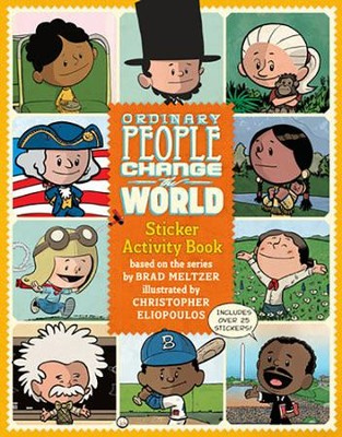 Ordinary People Change the World Sticker Activity Book  -     By: Brad Meltzer     Illustrated By: Christopher Eliopoulos