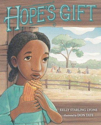 Hope's Gift  -     By: Kelly Starling Lyons     Illustrated By: Don Tate