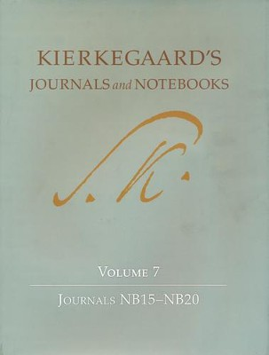 Kierkegaard's Journals and Notebooks: Volume 7, Journals NB15-NB20  -     By: Soren Kierkegaard