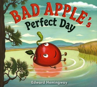 Bad Apple's Perfect Day  -     By: Edward Hemingway     Illustrated By: Edward Hemingway