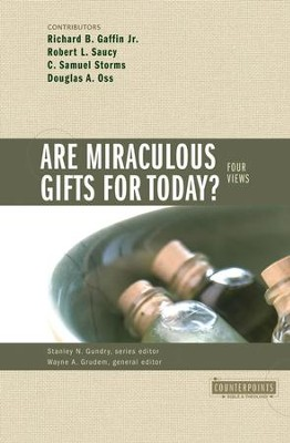 Are Miraculous Gifts for Today?: 4 Views - eBook  -     Edited By: Stanley N. Gundry, Wayne Grudem     By: Richard B. Gaffin Jr., Robert L. Saucy, Sam Storms, Douglas A. Oss