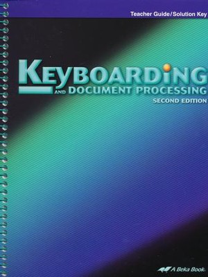 Abeka Keyboarding and Document Processing Teacher Guide/  Solution Key  -
