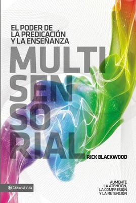 El poder de la predicacion y la ensenanza multisensorial: Aumente la atencion, la comprension y la retencion - eBook  -     By: Rick Blackwood
