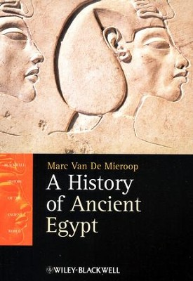 A History of Ancient Egypt  -     By: Marc Van De Mieroop