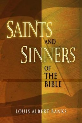 Saints and Sinners of the Bible - eBook  -     By: Louis Albert Banks