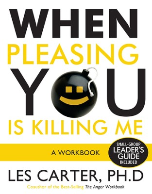 When Pleasing You Is Killing Me - eBook  -     By: Les Carter