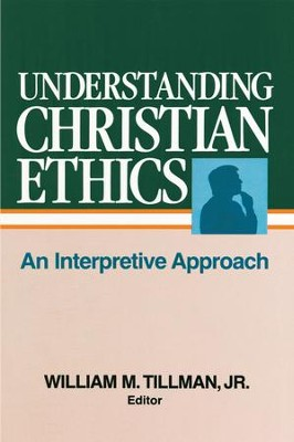 Understanding Christian Ethics - eBook  -     By: William Tillman