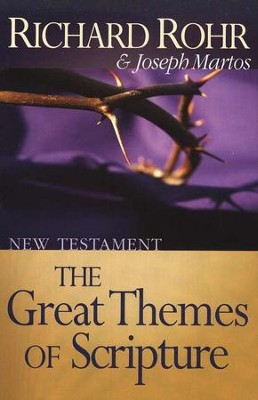 Great Themes of Scripture , New Testament   -     By: Richard Rohr, Joseph Martos