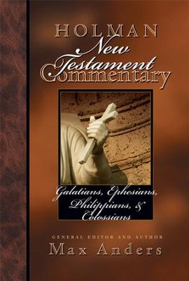 Holman New Testament Commentary - Galatians, Ephesians, Philippians, Colossians - eBook  -     By: Max Anders
