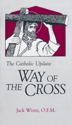 The Catholic Update 'Way of the Cross'  -     By: Friar Jack Wintz