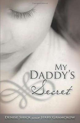 My Daddy's Secret  -     By: Denise Shick
