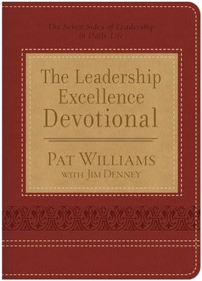 The Leadership Excellence Devotional: The Seven Sides of Leadership in Daily Life  -     By: Pat Williams, Jim Denney