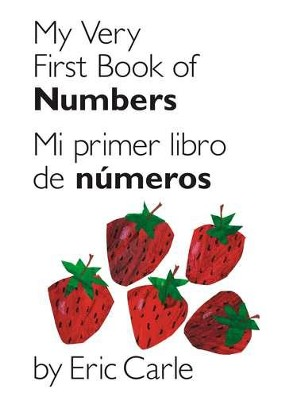 Mi primer libro de numeros, My Very First Book of Numbers  -     By: Eric Carle     Illustrated By: Eric Carle