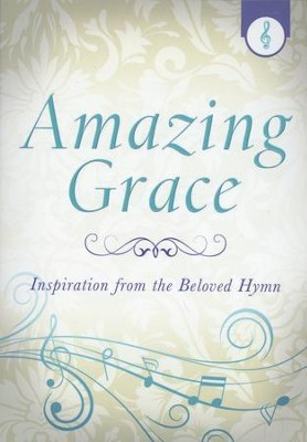 Amazing Grace: Inspiration from the Beloved Hymn  -     By: Jennifer Hahn