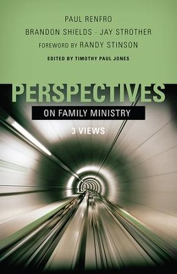 Perspectives on Family Ministry: Three Views - eBook  -     Edited By: Timothy Paul Jones     By: Edited by Timothy Paul Jones