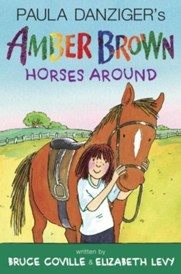 Amber Brown Horses Around  -     By: Paula Danziger, Bruce Coville, Elizabeth Levy