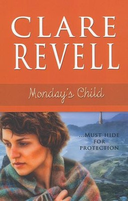 Monday's Child  -     By: Clare Revell