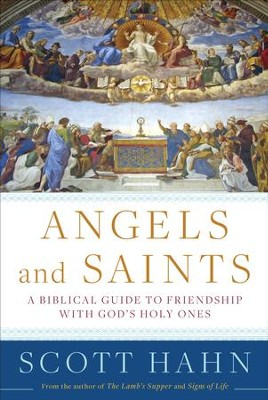 Angels and Saints - eBook  -     By: Scott Hahn