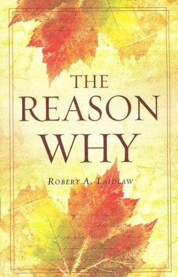 The Reason Why--Booklet   -     By: Robert Laidlaw