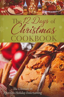 The 12 Days of Christmas Cookbook: The Ultimate in Effortless Holiday Entertaining  -     By: Marla Tipton