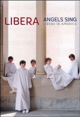 Angels Sing: Libera in America, DVD   -     By: Libera