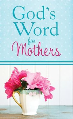 God's Word for Mothers - eBook  -     By: Barbour Publishing, Inc.