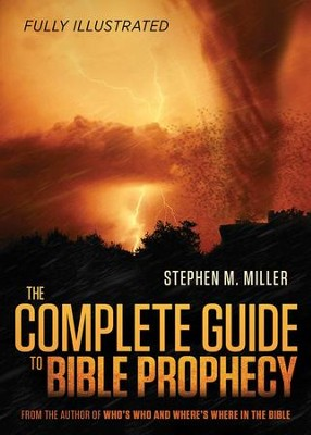 The Complete Guide to Bible Prophecy  -     By: Stephen M. Miller