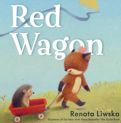 Red Wagon  -     By: Renata Liwska     Illustrated By: Renata Liwska
