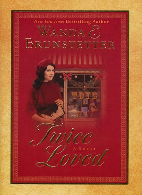Twice Loved  -     By: Wanda E. Brunstetter