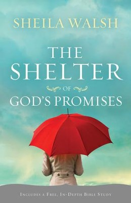 The Shelter of God's Promises - eBook  -     By: Sheila Walsh