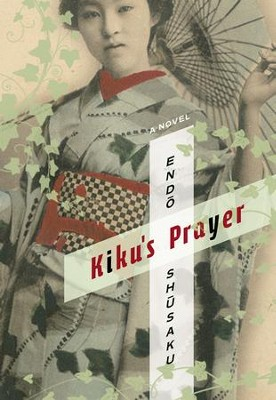 Kiku's Prayer  -     By: Shusaku Endo