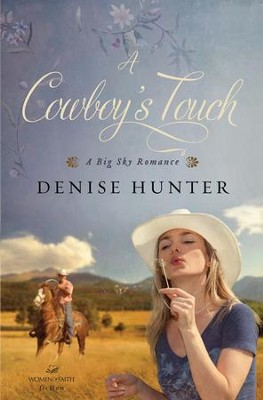 A Cowboy's Touch - eBook  -     By: Denise Hunter