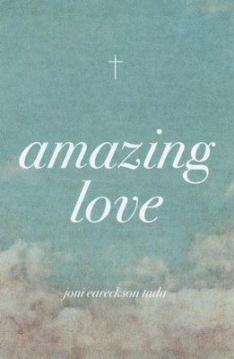 Amazing Love (ESV), Pack of 25 Tracts   -     By: Joni Eareckson Tada