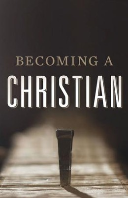 Becoming a Christian (ESV), Pack of 25 Tracts   -