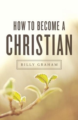 How to Become a Christian (KJV), Pack of 25 Tracts   -     By: Billy Graham
