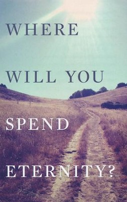 Where Will You Spend Eternity? (KJV) (Pack of 25)  -
