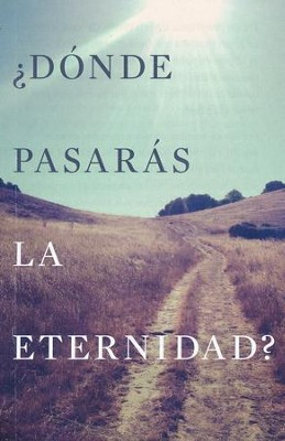 ¿Dónde Pasarás la Eternidad? 25 Tratados  (Where Will You Spend Eternity? 25 Tracts)  -