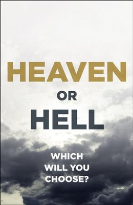 Heaven or Hell: Which Will You Choose? (ESV), Pack of 25 Tracts   -