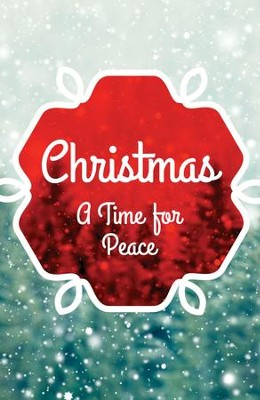 Christmas: A Time for Peace (ESV), Pack of 25 Tracts   -
