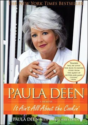 Paula Deen: It Ain't All About the Cookin'  -     By: Paula Deen, Sherry Suib Cohen