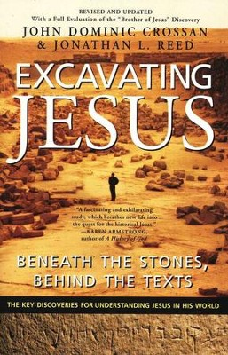 Excavating Jesus: Beneath the Stones, Behind the Texts   -     By: John Dominic Crossan, Jonathan L. Reed