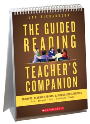 The Guided Reading Teacher's Companion: Prompts, Discussion Starters & Teaching Points  -     By: Jan Richardson