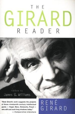 The Girard Reader   -     Edited By: James G. Williams     By: Rene Girard