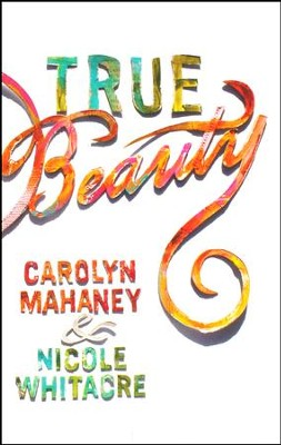 True Beauty (ESV), Pack of 25 Tracts   -     By: Carolyn Mahaney, Nicole Whitacre