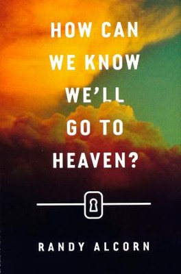 How Can We Know We'll Go to Heaven? (ESV), Pack of 25 Tracts   -     By: Randy Alcorn