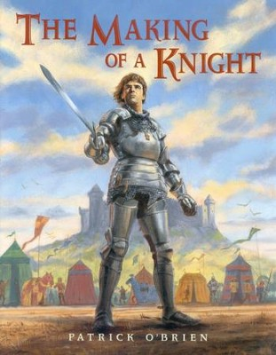 The Making of a Knight, Softcover   -     By: Patrick O'Brien
